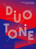 Duotone: Limited Colour Schemes in Graphic Design:...